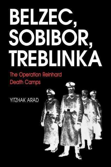Belzec, Sobibor, Treblinka By Arad, Yitzhak